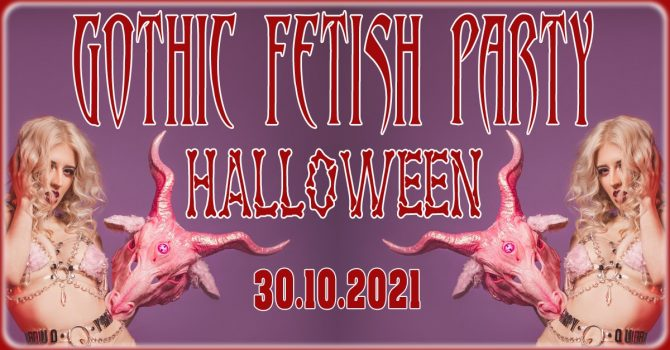 Gothic Fetish Party: special - HALLOWEEN