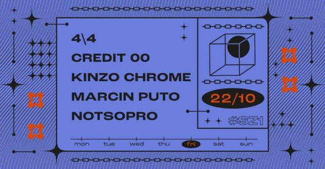 SZ1: 4\4 / Credit00 / Marcin Puto / NotSoPro // Kinzo Chrome