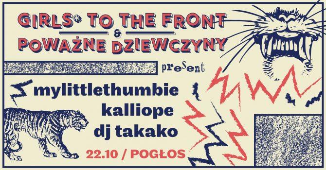 Girls* to the Front x Poważne Dziewczyny pres.: kalliope (premiera epki), mylittlethumbie, dj takako