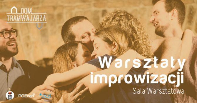 Warsztaty improwizacji [Teatr Improwizowany] | Dom Tramwajarza