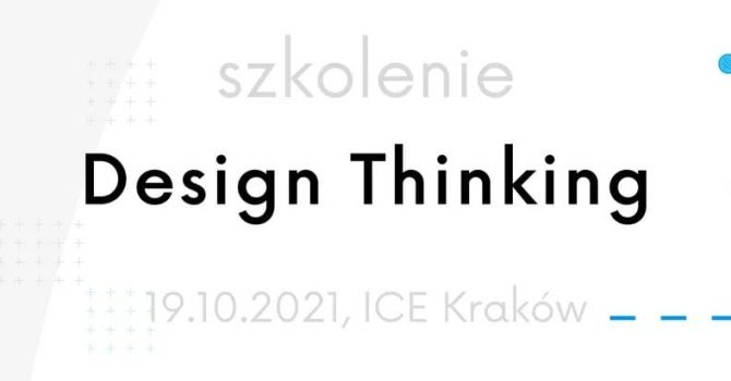 Design Thinking - warsztaty MPI Poland: 19.10.2021, ICE Kraków #ZnowuSięSpotykamy
