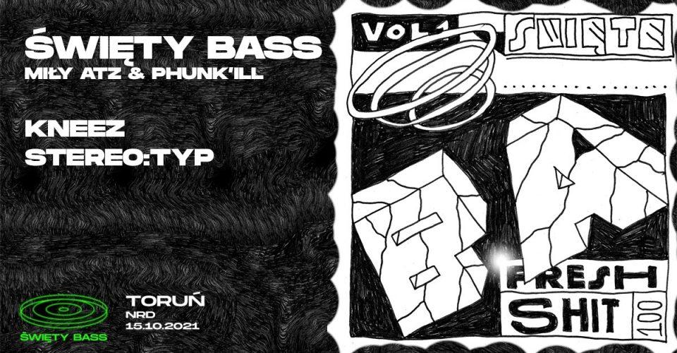 ŚWIĘTY BASS / Miły ATZ & Phunk'ill / Stereo:typ / Kneez