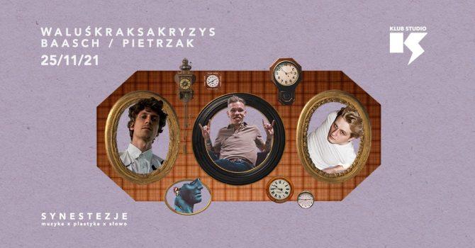 Synestezje: WaluśKraksaKryzys / Baasch / Patryk Pietrzak