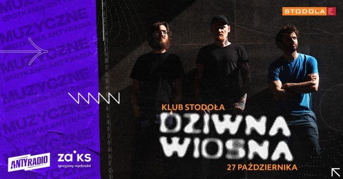 Muzyczne Spotkania Antyradia - DZIWNA WIOSNA, 27.10.2021, Klub Stodoła
