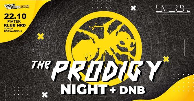 THE PRODIGY Night + DNB / 22.10 pt. / Toruń - NRD