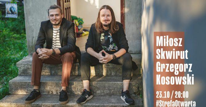 StrefaOtwarta | Miłosz Skwirut & Grzegorz Kosowski