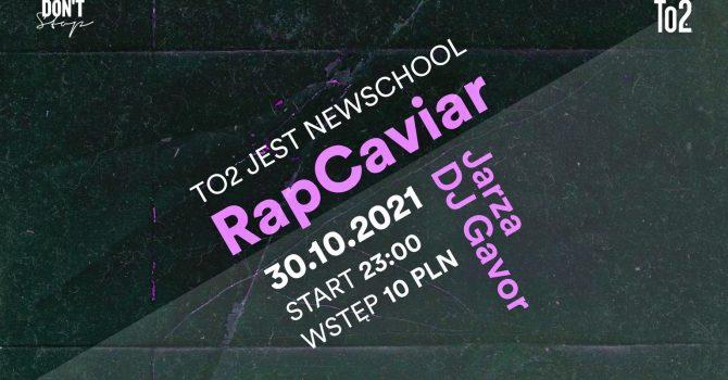 TO2 JEST NEWSCHOOL: RAP CAVIAR