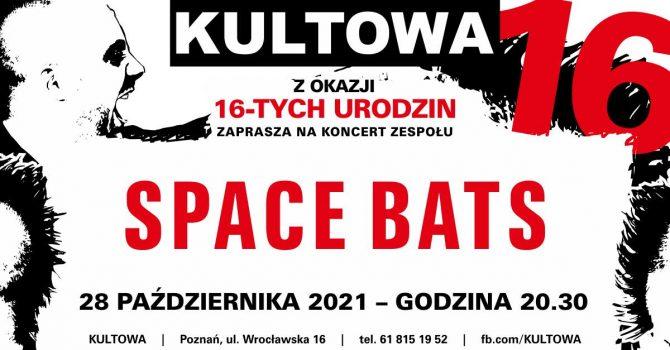 SPACE BATS - koncert na 16 urodziny KULTOWEJ