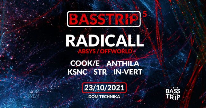BassTrip #5 - Radicall @ Dom Technika