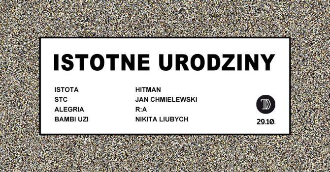 ISTOTNE URODZINY @ Dom Technika