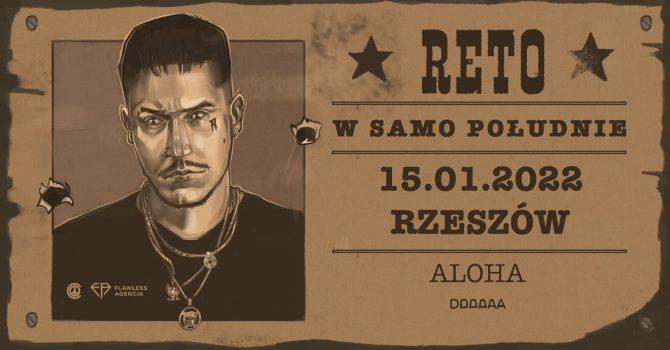 """RETO """"W Samo Południe"""" Tour   15.01.22   Rzeszów"""