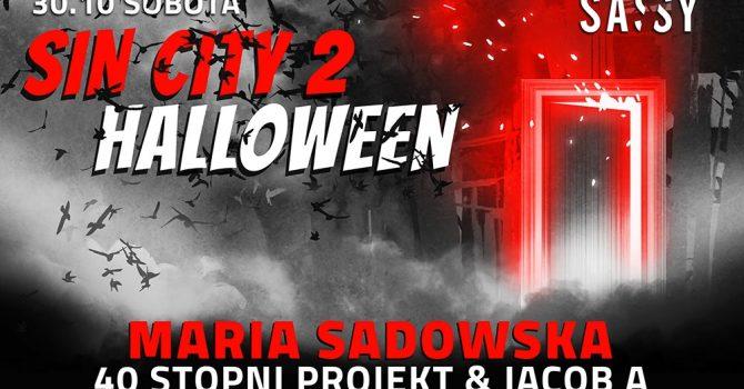 SASSY Halloween 2021 - SIN CITY 2 > Maria Sadowska | Jacob A | Banan on Sax | Tenes x Ricardo