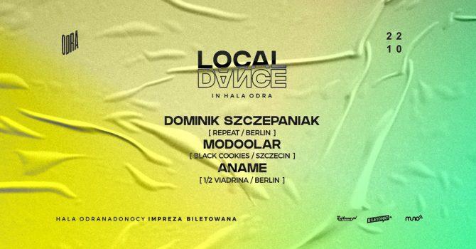 LOCAL DANCE: Szczepaniak, Modoolar, Aname