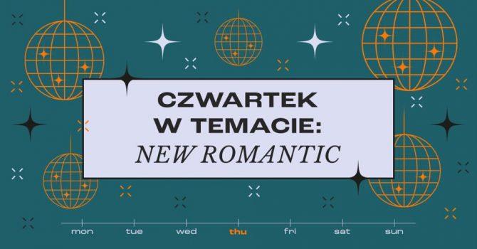 SZ1: Czwartek w temacie: New Romantic