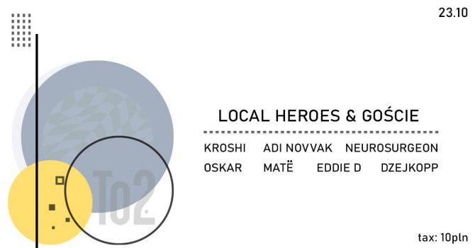 LOCAL HEROES & GOŚCIE