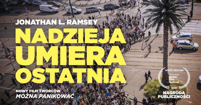 """Poznańska premiera""""NADZIEJA UMIERA OSTATNIA"""" - Nowy film twórców """"Można panikować"""" - Dom Tramwajarza"""