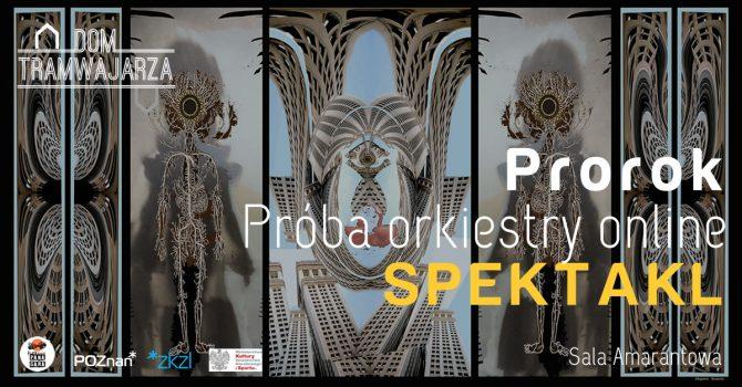 Teatr Cinema: Prorok. Próba orkiestry online | Spektakl w Domu Tramwajarza | Poznań