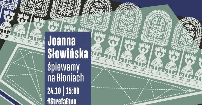 StrefaEtno | Joanna Słowińska | śpiewamy na Błoniach