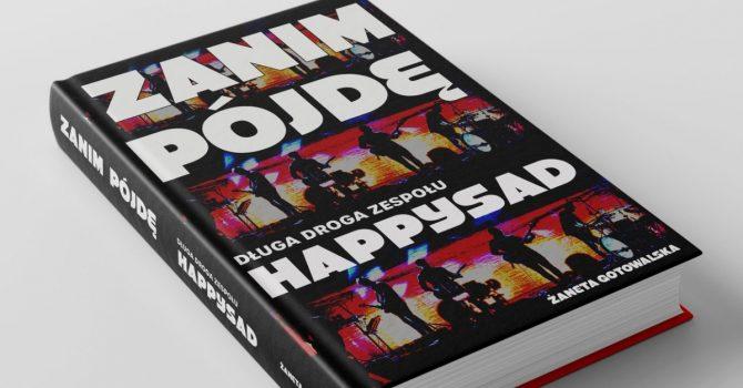 """Mamy fragment książki """"Zanim pójdę. Długa droga zespołu Happysad"""""""