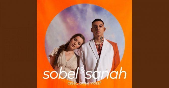 Sobel & sanah – dziwna para w ładnym lovesongu