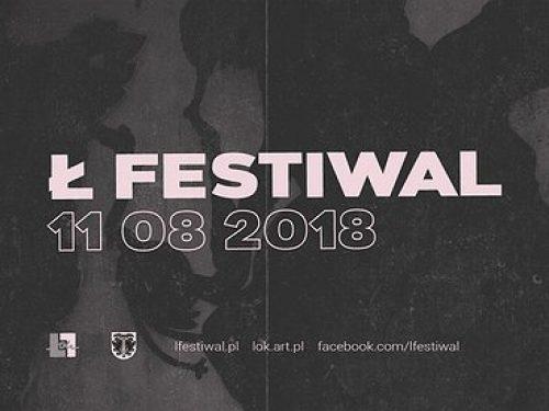 Alternatywnie, ambitnie, elektronicznie… Tak będzie na Ł Festiwal 2018!