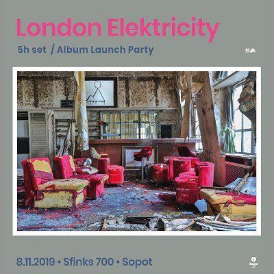 London Elektricity / 5h set /Album Launch Party