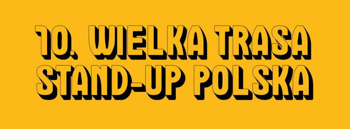 10. Wielka Trasa Stand-up Polska w Gdańsku