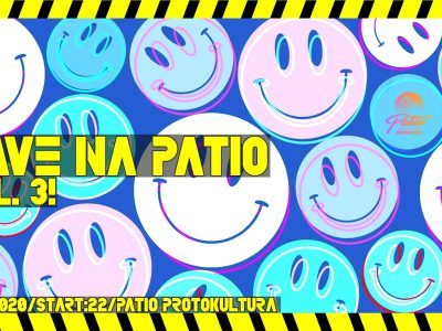 RAVE na Patio vol. 3! | Patio Protokultura