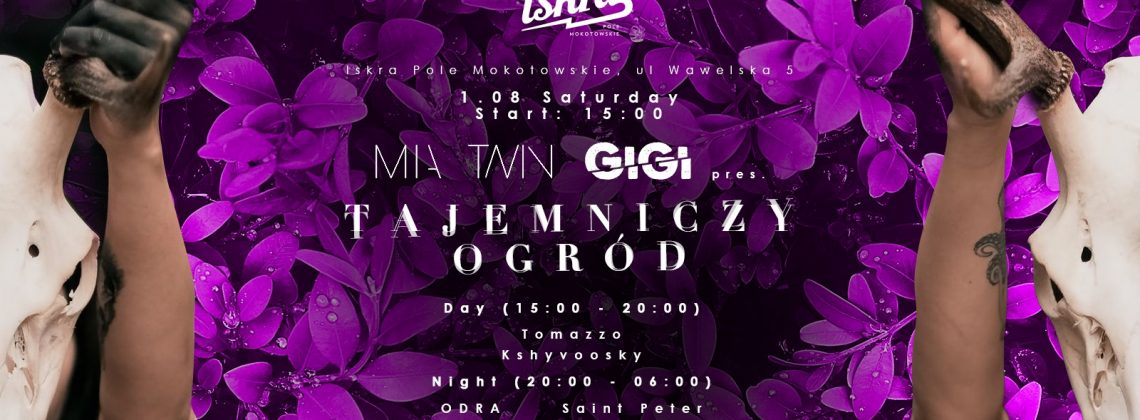Mia Twin & GiGi pres. Tajemniczy Ogród E2 // Iskra // Lista Fb