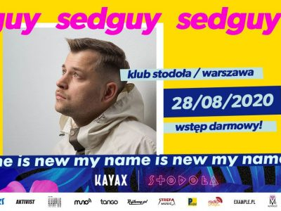 My Name Is New Festival: sedguy, 28.08, Klub Stodoła