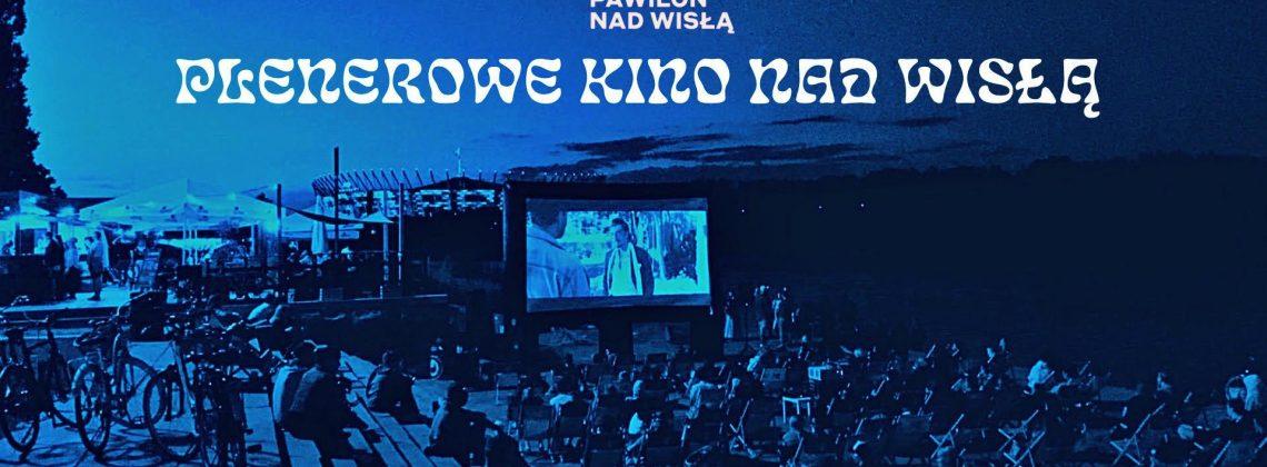Plenerowe kino nad Wisłą // Fala Pawilon