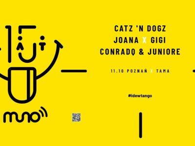 15 lat Muno.pl: Catz 'N Dogz, Conradq & Juniore, Joana, Gigi | Poznań