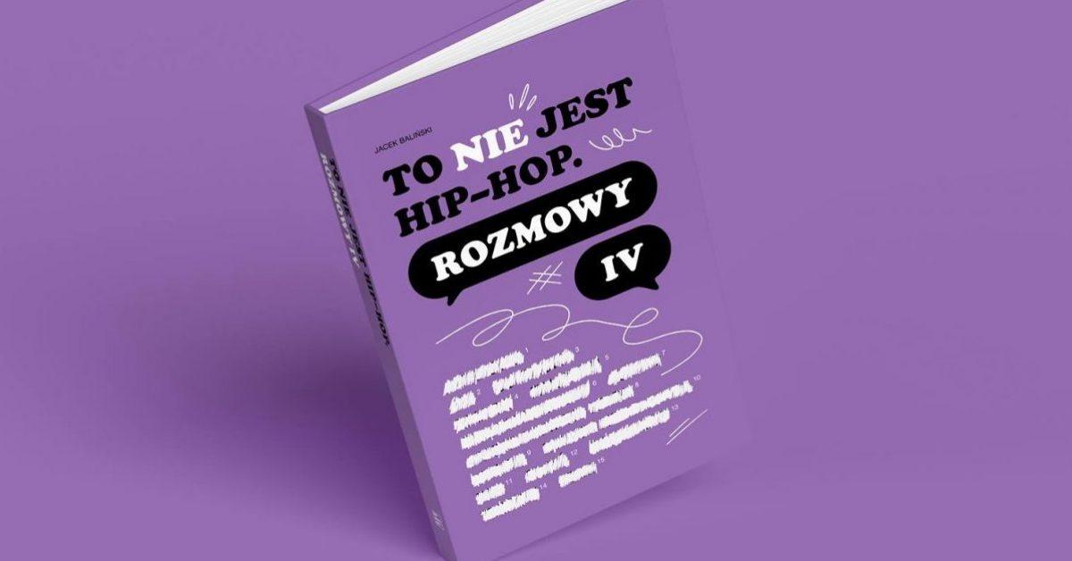 """""""To nie jest hip-hop. Rozmowy"""" – wkrótce czwarta odsłona. Znamy pierwszego gościa"""
