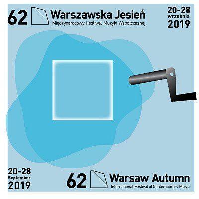"""62. Międzynarodowy Festiwal Muzyki Współczesnej """"Warszawska Jesień""""- Czas na czas"""