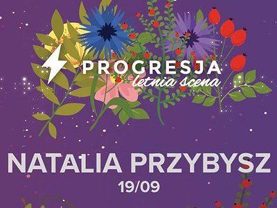 Natalia Przybysz | Letnia Scena Progresji [zmiana daty i miejsca]