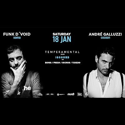 IOSound Party  w / Andre Galluzzi (Cocoon)  &  Funk D' Void (Soma)  by Temperamental
