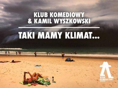 Klub Komediowy & Kamil Wyszkowski: Taki mamy klimat… ODC. 2