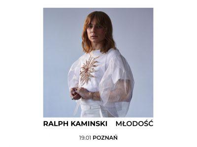 """Ralph Kaminski / """"Młodość"""" / 19.01 Poznań – Tama"""