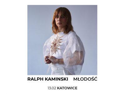 """Ralph Kaminski / """"Młodość"""" / 13.02 Katowice"""