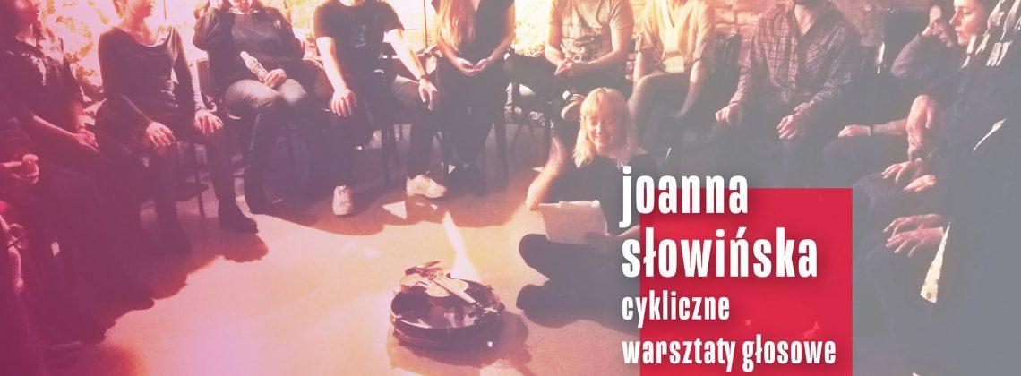 Joanna Słowińska / cykliczne warsztaty głosowe