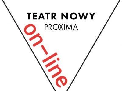 Teatr Nowy Proxima / spektakle on-line