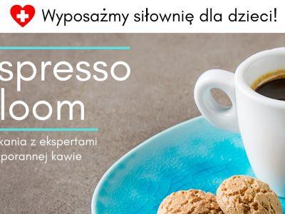 Espresso bloom czyli zróbmy prezent na Dzień Dziecka