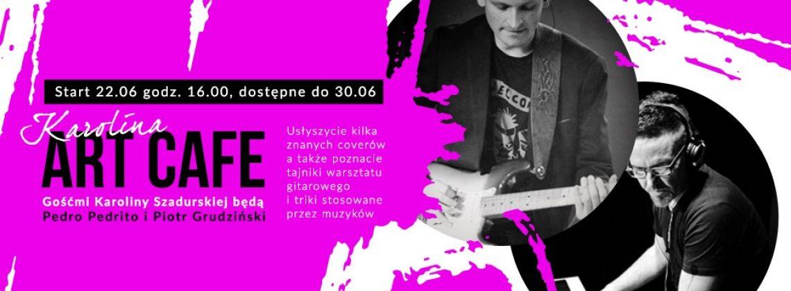 Karolina ART CAFE / Pedro Pedrito i Piotr Grudziński