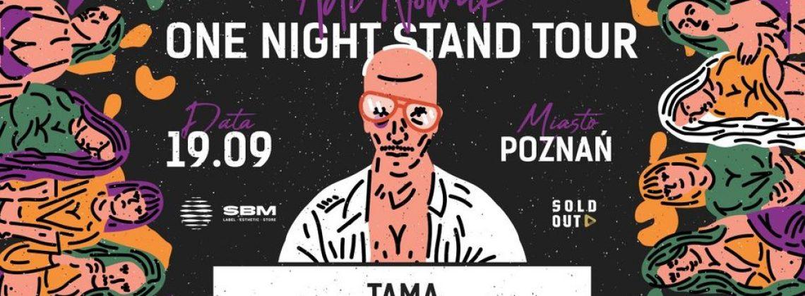 Adi Nowak / Poznań / One Night Stand Tour