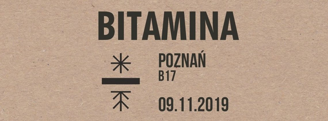 Bitamina / 09.11 / Poznań B17