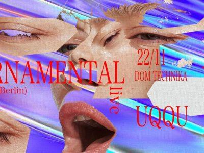 DT pres. Ornamental live w/ uqqu & Miraż