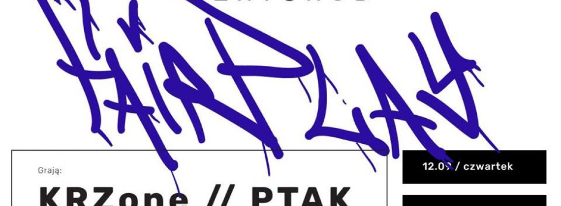 Fair Play / KRZone // PTAK / P E R Y G R Ó D