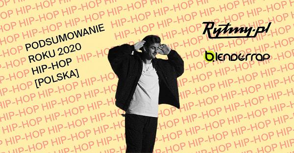 Podsumowanie roku 2020: Hip-Hop. Poznajcie wybór redakcji Rytmy.pl i Blenderrap.pl