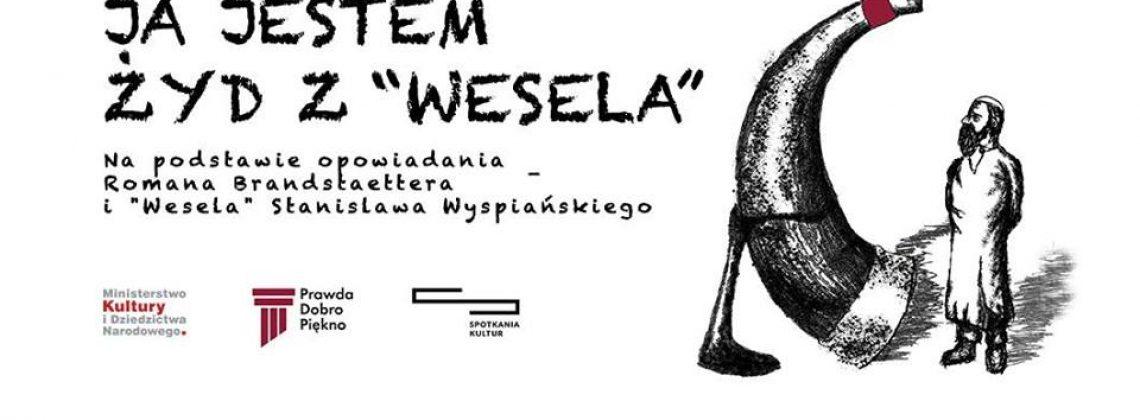 """Ja jestem Żyd z """"Wesela"""""""