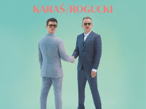 """KARAŚ/ROGUCKI – """"Ostatni Bastion Romantyzmu"""" – album który dostaliśmy, choć nie wiedzieliśmy, że go potrzebujemy – recenzja"""